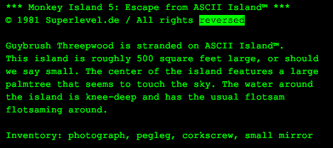 Monkey Island 5: Escape from ASCII Island™